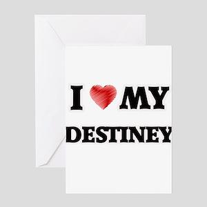 I love my Destiney Greeting Cards