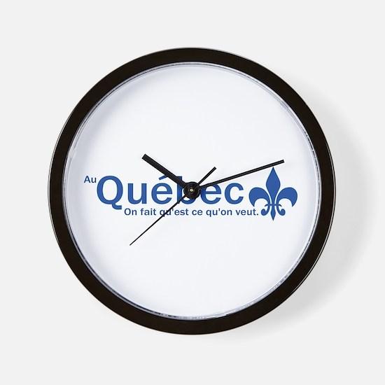 """""""Au Quebec - On fait qu'est ce qu'on veut"""" Wall Cl"""
