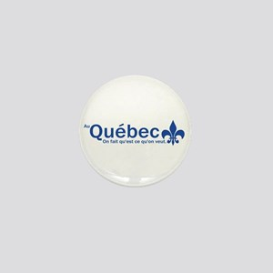 """""""Au Quebec - On fait qu'est ce qu'on veut"""" Mini Bu"""