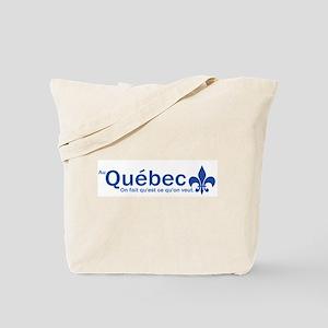 """""""Au Quebec - On fait qu'est ce qu'on veut"""" Tote Ba"""