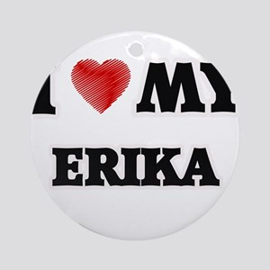 I love my Erika Round Ornament