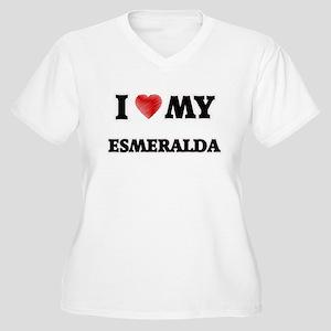 I love my Esmeralda Plus Size T-Shirt