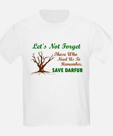 Let's Not Forget ..... (Darfur) T-Shirt