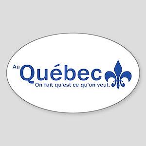 """""""Au Quebec - On fait qu'est ce qu'on veut"""" Sticker"""