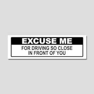 Excuse Me Car Magnet 10 x 3