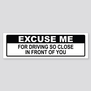 Excuse Me Bumper Sticker