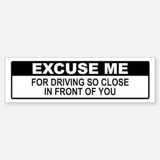 Excuse Me Bumper Bumper Bumper Sticker