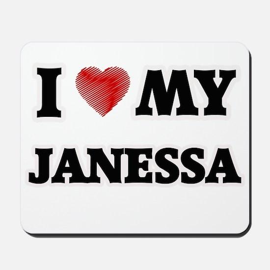 I love my Janessa Mousepad
