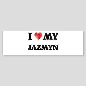 I love my Jazmyn Bumper Sticker