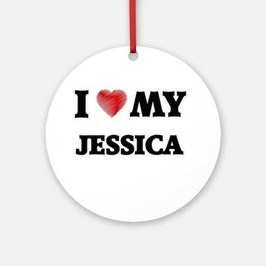 I love my Jessica Round Ornament