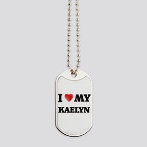 I love my Kaelyn Dog Tags