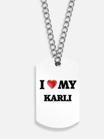 I love my Karli Dog Tags