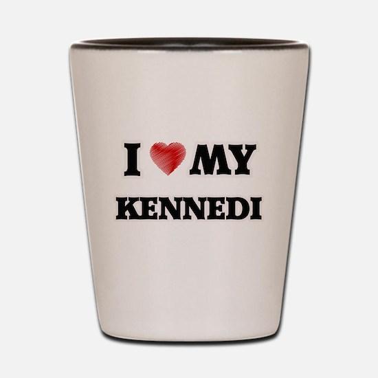 I love my Kennedi Shot Glass