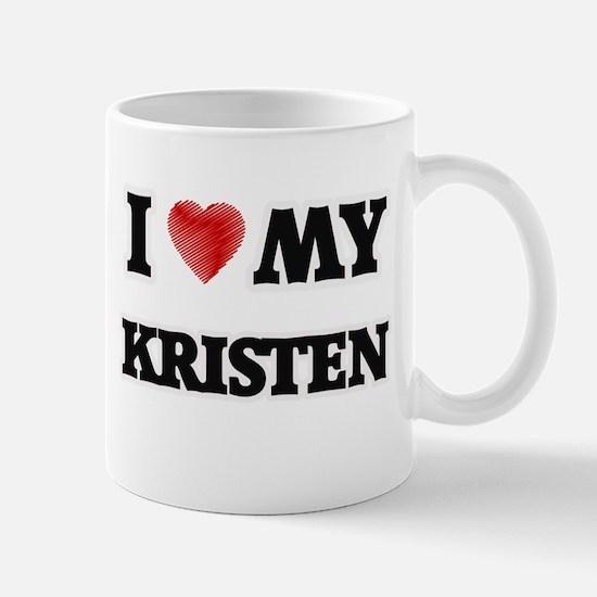 I love my Kristen Mugs