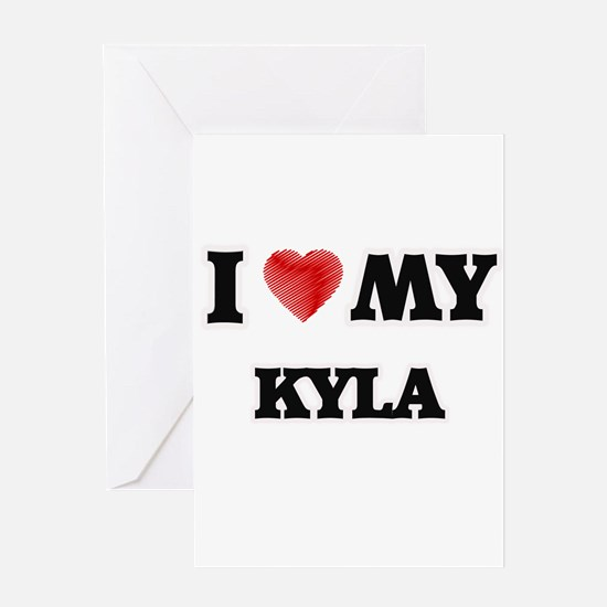 I love my Kyla Greeting Cards