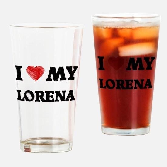 I love my Lorena Drinking Glass