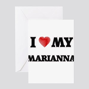 I love my Marianna Greeting Cards