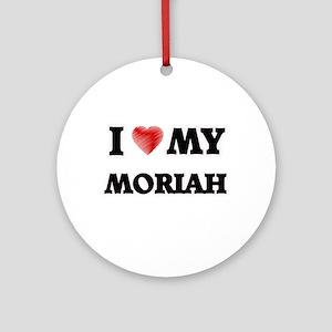 I love my Moriah Round Ornament