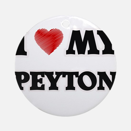 I love my Peyton Round Ornament