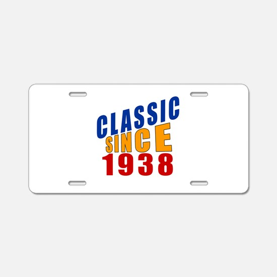 Classic Since 1938 Aluminum License Plate