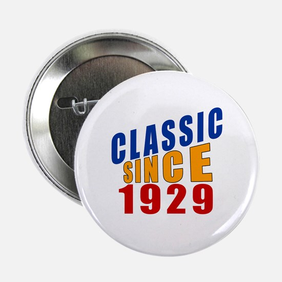 "Classic Since 1929 2.25"" Button"