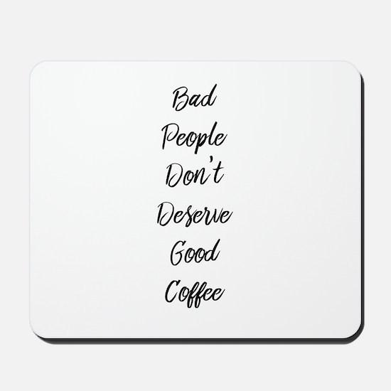 Bad People/Good Coffee Mousepad