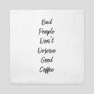 Bad People/Good Coffee Queen Duvet