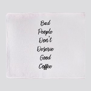 Bad People/Good Coffee Throw Blanket