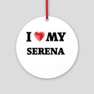 I love my Serena Round Ornament