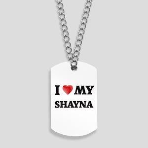 I love my Shayna Dog Tags