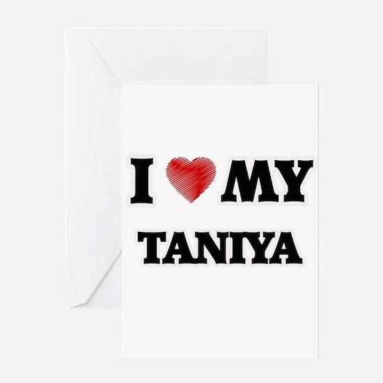I love my Taniya Greeting Cards