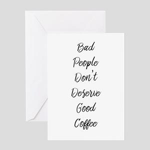 Bad People/Good Coffee Greeting Cards