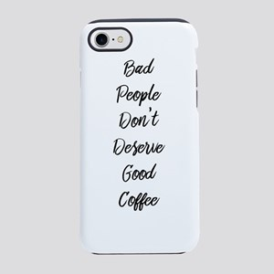 Bad People/Good Coffee iPhone 8/7 Tough Case