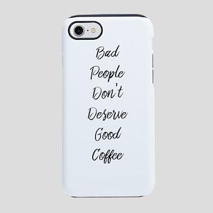 Bad People/Good Coffee iPhone 8/7 Tough Case