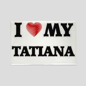 I love my Tatiana Magnets