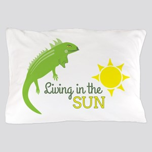 In The Sun Pillow Case