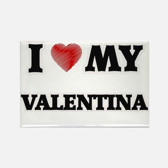 I love my Valentina Magnets