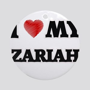 I love my Zariah Round Ornament