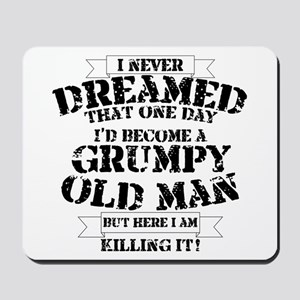grumpy old man killing it Mousepad