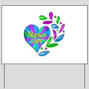 Nurses Care Yard Sign