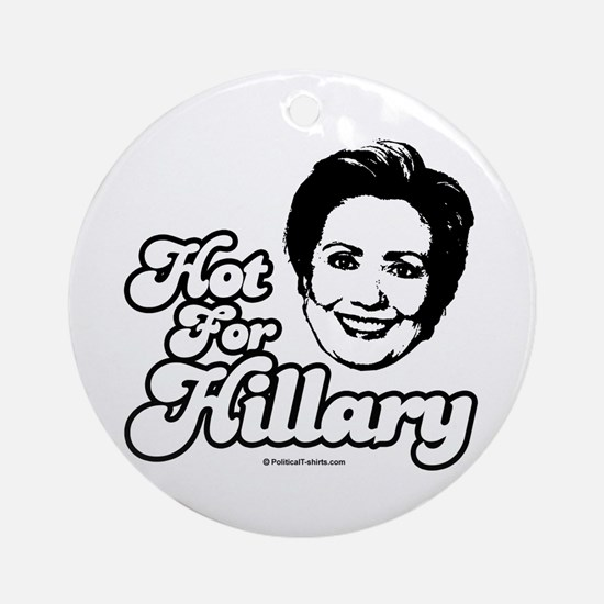 Hot for Hillary Ornament (Round)