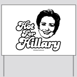 Hot for Hillary Yard Sign