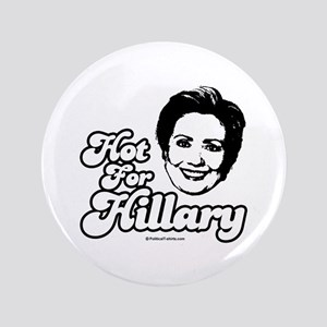 """Hot for Hillary 3.5"""" Button"""
