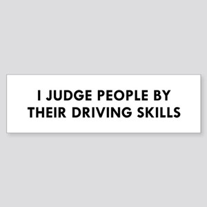 I Judge People By Their Driving Ski Bumper Sticker
