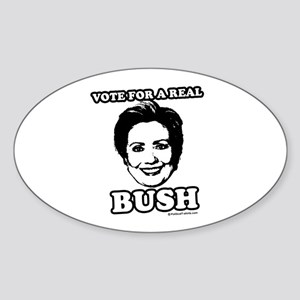 Vote for a real bush: Hillary 2008 Oval Sticker