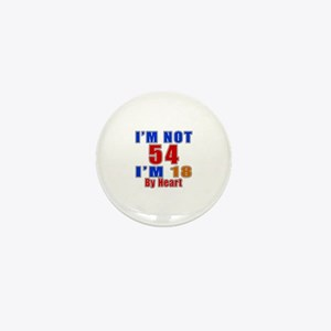 I Am Not 54 Birthday Mini Button