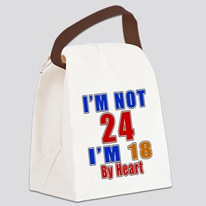I Am Not 24 Birthday Canvas Lunch Bag