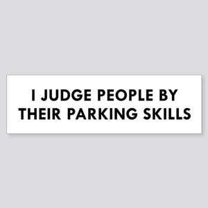 I Judge People By Their Parking Ski Bumper Sticker