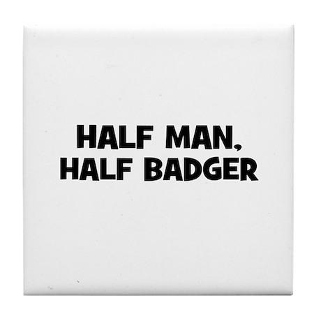 half man, half badger Tile Coaster