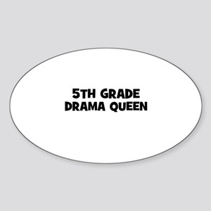 5th Grade Drama Queen Oval Sticker